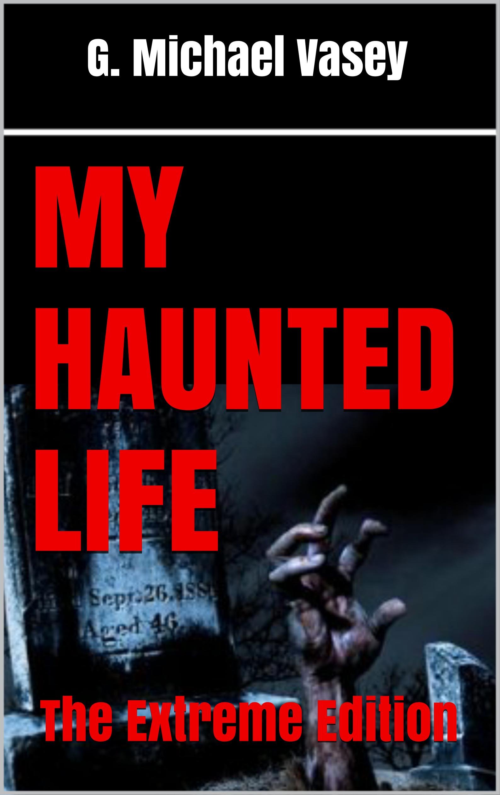 my haunted life the extreme edition