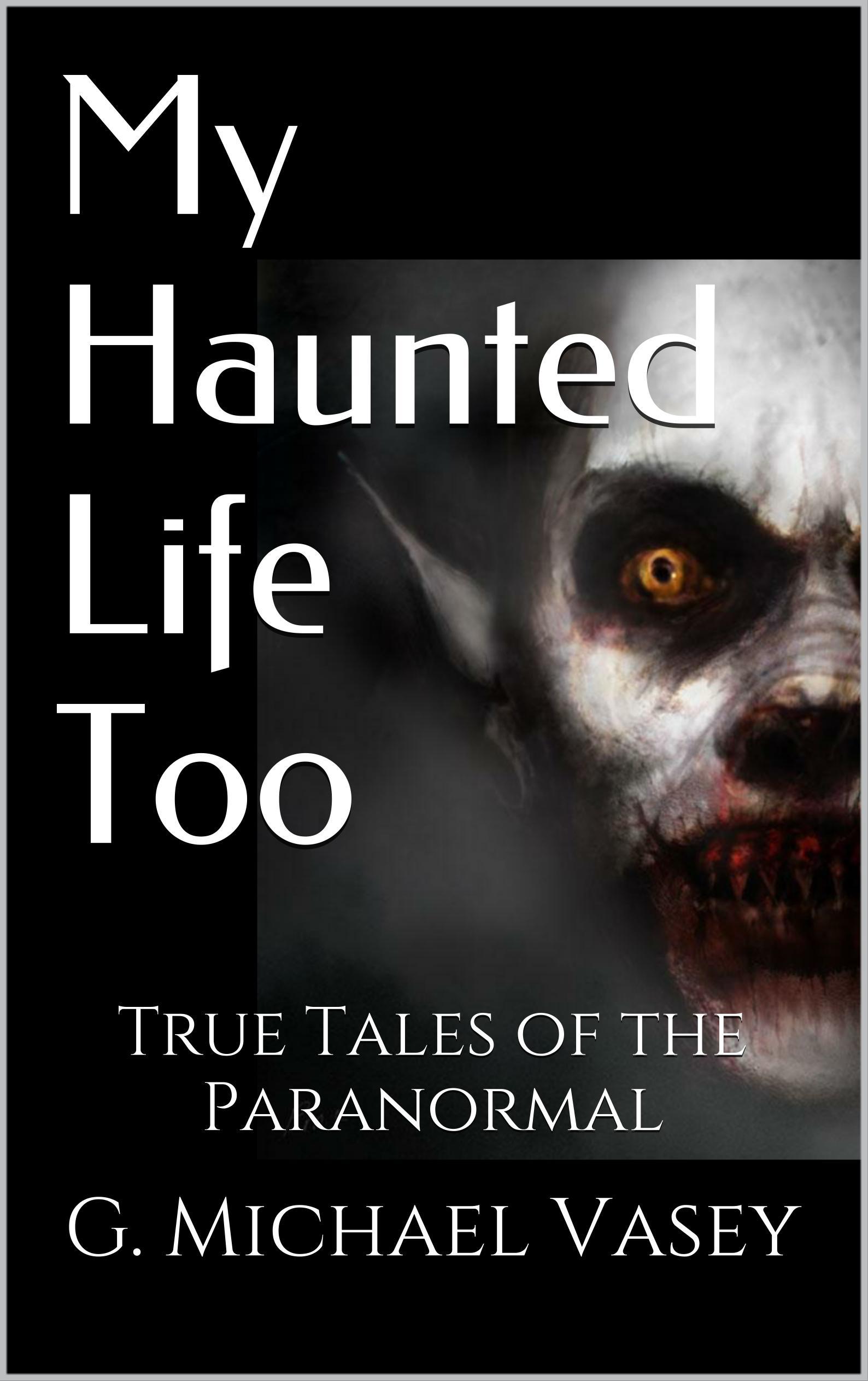 My Haunted Life Too